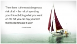Fb-quote-thenthereisthemostdangerousrisk