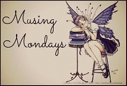 Click image for larger version  Name:Musing Monday.jpg Views:144 Size:9.8 KB ID:148226